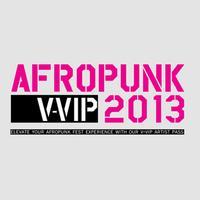AFROPUNK FEST 2013 - V-VIP PASSES