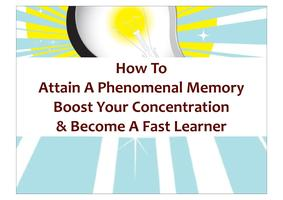 How To Attain A Phenomenal Memory, Boost Your...