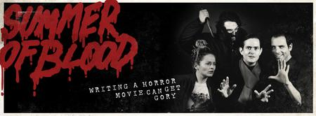 SUMMER OF BLOOD Part 2 of Spring Comedy Double Bill