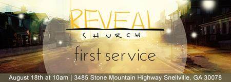 Reveal Church 1st Service!