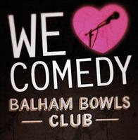 We Love Comedy at Balham Bowls Club August