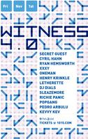 WITNESS 4.0 ft SECRET GUEST, CYRIL HAHN, RYAN...