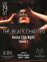 THE BLACK CHAPTER - Episode 2 - House music club night