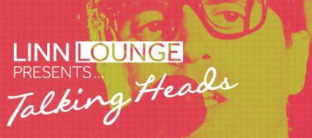 Linn Lounge presents Talking Heads