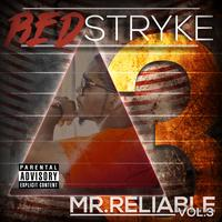 "RedStryke's ""Mr. Reliable: Volume 3"" Album Release..."