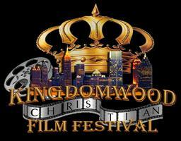 Kingdomwood Christian Film Festival 2013 Passes