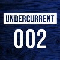 Undercurrent 002