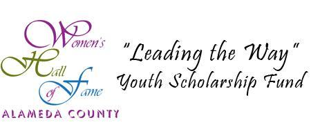 Women's Hall of Fame Leading the Way Youth Scholarship...
