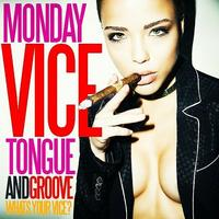 #ViceMondays at Tongue & Groove [ EVERYONE FREE TIL...