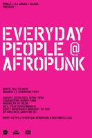 EVERYDAY PEOPLE @ AFROPUNK