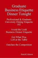 New Student Special Graduate Business Etiquette Dinner...