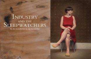 Industry and the Sleepwatchers