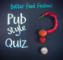 Pub Style Quiz - The Better Food Festival