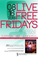 "Friday 08/16: ""Live Free"" Fridays w/ Free Admission..."