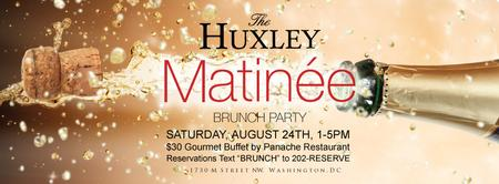 Matinée Brunch Party at The Huxley - August 2013