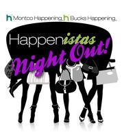 Bucks Happening & Montco Happening present Happenistas...