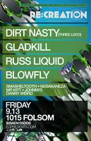 RE:CREATION ft DIRT NASTY, GLADKILL, RUSS LIQUID,...