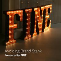 Avoiding Brand Stank - Presented by FINE