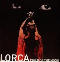 LORCA, CHILD OF THE MOON
