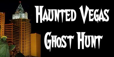 Haunted Vegas Ghost Hunt