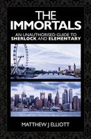 The Immortals - BBC Sherlock and CBS Elementary Book...