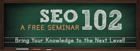 SEO 102 Seminar