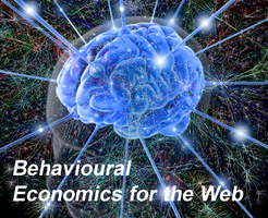 Behavioural Economics for the Web - Afternoon Session