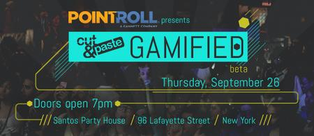 POINTROLL Presents: Cut&Paste GAMIFIED (New York City)