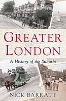 Greater London - the story of the suburbs