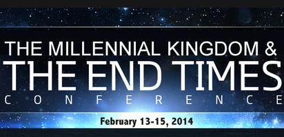 The Millenial Kingdom and The End Times Conference