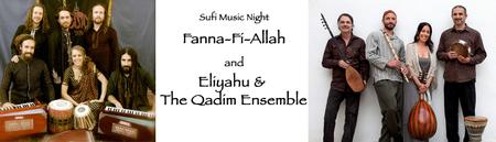 Sufi Music Night with Fanna-Fi-Allah and Eliyahu & The...
