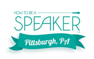 How to Make It a Great Speech - Pittsburgh, PA