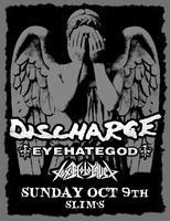 Discharge @ Slim's  w/ Eyehategod, Toxic Holocaust