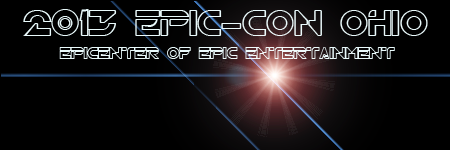 2013 Epic-Con: The Epi-Center of Epic Entertainment