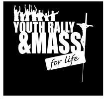 2014 Youth Rally and Mass for Life - Liaison Request...