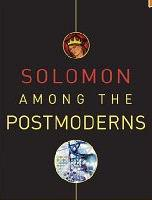 Solomon Among the Postmoderns - CPC Annual All Saints...