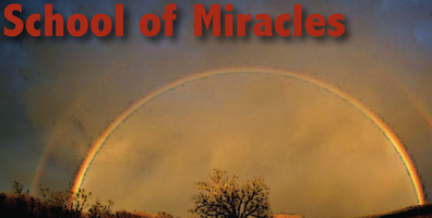 SCHOOL Of MIRACLES  Nov 6-22, 2013