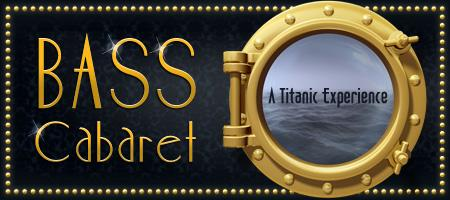 Bass Cabaret: A Titanic Experience w/music by Stephan...