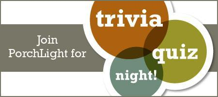 PorchLight Charity Trivia Quiz Night - Fall 2013!