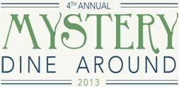 4th Annual Mystery Dine Around 2013