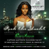 ROCK THE YACHT THE 5th ANNUAL ALL WHITE YACHT PARTY • TORONTO CARIBANA 2017