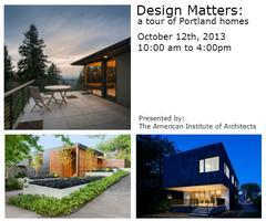 AIA Portland presents2013 DESIGN MATTERS: A Tour of...