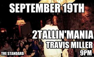 2TALLIN'mania & Travis Miller Live!!