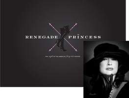 Renegade Princess - The Myth of the American Princess Undone
