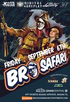 Bro Safari at Grand Central Miami