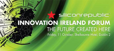 Innovation Ireland Forum: The Future Created Here
