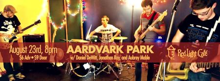 Aardvark Park w/ Daniel DeWitt, Jonathan Ray, and...