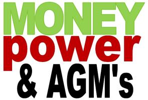 Money Power & AGM's