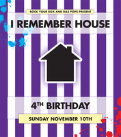 I REMEMBER HOUSE: 4th Birthday
