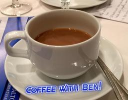 """Coffee with Ben"" every Saturday from 10 am - 11 am."